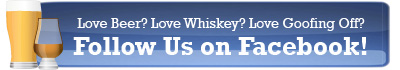 Keep Up With The Beer & Whiskey Brothers on Facebook!
